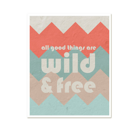 All Good Things Are Wild And Free by Hairbrained Scemes
