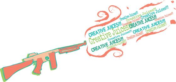Creative Juices Flowing Like A Machine Gun