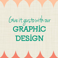 Graphic Design - To Give Your Business Gusto!