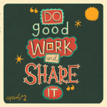 Do Good Work and Share It by Steve Simpson