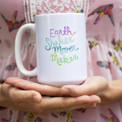 Earth Shaker Mover Maker Coffee Mugs Inspirational Tea Lover Coffee Lover Gift