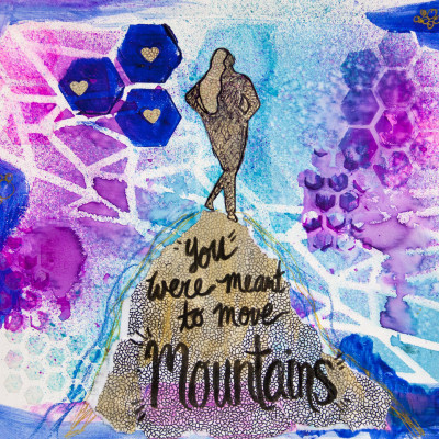 You Were Meant To Move Mountains Mixed Media Print