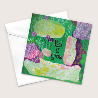 Let It Grow Mixed Media Reproduction Greeting Card