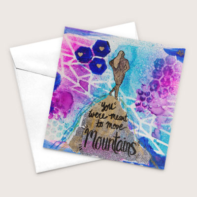 You Can Move Mountains Blank Art Greeting Card Motivational and Inspiring