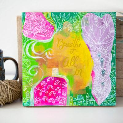 Breathe It All In Original Mixed Media Painting, Nature Art, Yoga Decor, Zen Painting