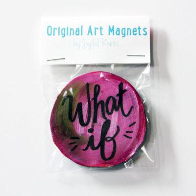What If Magnet Art Magnet Original Art Affordable Gift