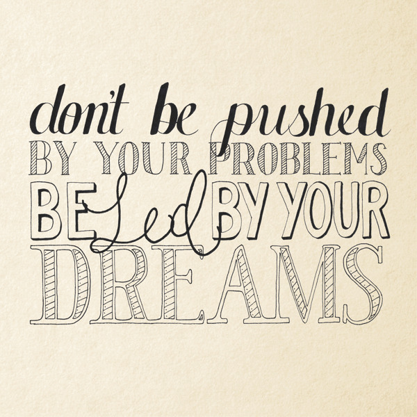 Inspirational Image Friday **Be Led By Your Dreams**